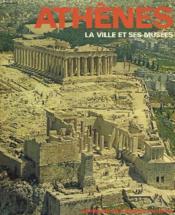 Athenes. La Ville Et Ses Musees - Couverture - Format classique