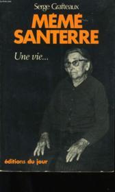 Meme Santerre. Une Vie... . - Couverture - Format classique