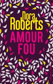 Vente  Amour fou  - Nora Roberts