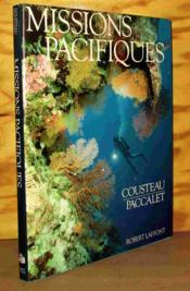 Missions Pacifiques  - Cousteau Jacques-Yves - Paccalet Yves