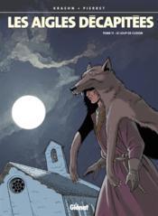 Les aigles décapitées t.11 ; le loup de Cuzion - Couverture - Format classique
