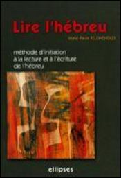 Lire L'Hebreu Methode D'Initiation A La Lecture Et A L'Ecriture De L'Hebreu - Intérieur - Format classique