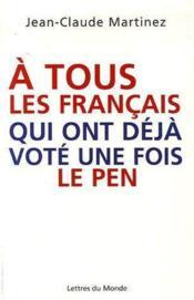 A Tous Les Francais Qui Ont Vote Une Fois Le Pen - Couverture - Format classique