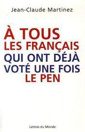 A Tous Les Francais Qui Ont Vote Une Fois Le Pen - Intérieur - Format classique