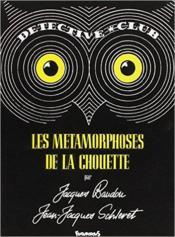 Les Metamorphoses De La Chouette - Couverture - Format classique