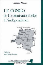 Le Congo, De La Colonisation Belge A L'Independance - Intérieur - Format classique