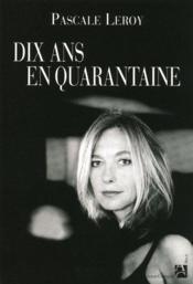 Dix Ans En Quarantaine - Couverture - Format classique