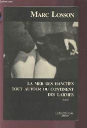 La Mer Des Hanches Tout Autour Du Continent Des Larmes - Couverture - Format classique