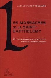 Les massacres de la Saint-Barthélémy ; récits des évènements du 24 août 1572 ; extrait de l'Histoire de Paris - Intérieur - Format classique