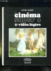 Cinema Super 8 Et Video Legere. - Couverture - Format classique