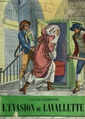 L'Evasion De Lavallette. Collection L'Histoire Illustree N°10. - Couverture - Format classique