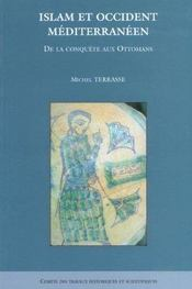 Islam Et Occident Mediterraneen ; De La Conquete Aux Ottomans - Intérieur - Format classique