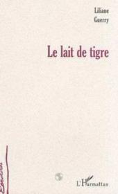 Le Lait De Tigre - Couverture - Format classique