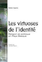 Virtuoses de l identite. religion et politique en pays basque - Intérieur - Format classique