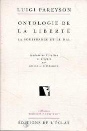 Ontologie De La Liberte - La Souffrance Et Le Mal - Couverture - Format classique