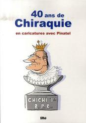 40 ans de chiraquie en caricatures avec pinatel - Intérieur - Format classique