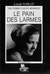 Le Pain Des Larmes - Les Tubercules Du Bonheur, Tome 2 - Couverture - Format classique