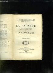 LA PAPAUTE LE SOCIALISME ET LA DEMOCRATIE. 4em EDITION. - Couverture - Format classique