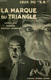 Ceux Du S.R. La Marque Du Triangle. - Couverture - Format classique