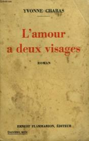 L'Amour A Deux Visages. - Couverture - Format classique