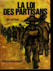 La Loi Des Partisans. - Couverture - Format classique