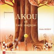 Akou et l'arc magique - Couverture - Format classique