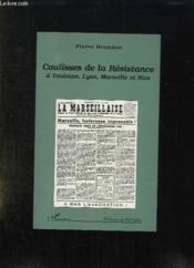 Coulisses De La Resistance A Toulouse, Lyon, Marseille Et Nice - Couverture - Format classique