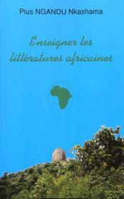 Enseigner Les Litteratures Africaines T.1 ; Aux Origines De La Negritude - Intérieur - Format classique
