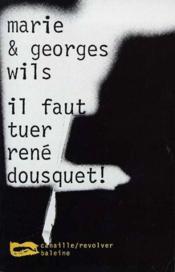 Il Faut Tuer Rene Dousquet - Couverture - Format classique