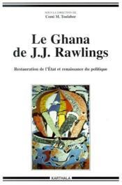 Le Ghana de J. J. Rawlings ; restauration de l'etat et renaissance du politique - Couverture - Format classique