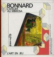 L'atelier au mimosa de bonnard - Couverture - Format classique