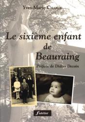 Le 6 Eme Enfant De Beauraing - Couverture - Format classique