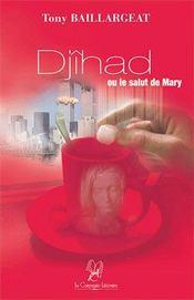 Djihad Ou Le Salut De Mary - Intérieur - Format classique