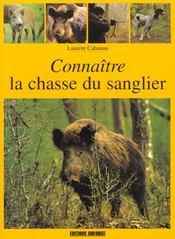 Connaitre La Chasse Du Sanglier - Intérieur - Format classique