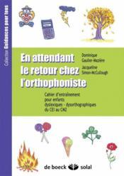 En Attendant Le Retour Chez L'Orthophoniste Ce1 - Couverture - Format classique