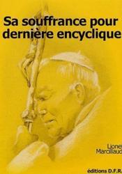 Sa Souffrance Pour Derniere Encyclique - Couverture - Format classique