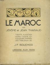 Le Maroc. 30 Planches En Couleurs D'Apres Les Tableaux De J.F. Bouchor. - Couverture - Format classique