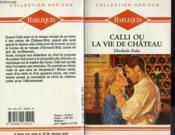 Calli ou La vie de château - Couverture - Format classique
