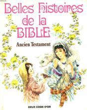 Les Belles Histoires De La Bible ; L'Ancien Testament - Couverture - Format classique