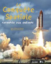 La conquête spatiale racontée aux enfants - Couverture - Format classique