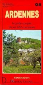 Ardennes ; le guide complet de ses 462 communes - Couverture - Format classique