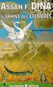 Assan F. Dina Ou Le Sphinx Des Avenieres - Couverture - Format classique