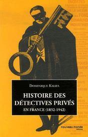 Histoire Des Detectives Prives En France, 1832-1942 - Intérieur - Format classique