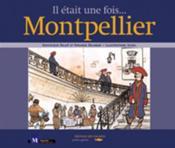 Il était une fois... Montpellier - Couverture - Format classique