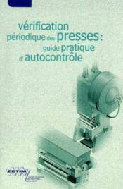 Verification periodique des presses guide pratique d'autocontr le 6d24 - Couverture - Format classique
