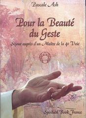 Pour la beauté du geste ; séjour auprès d'un maître de la 4e voie - Intérieur - Format classique