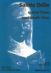 Sainte Odile ; Quand L'Ame Contemple Dieu - Couverture - Format classique