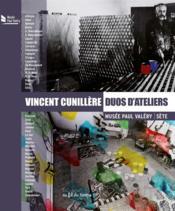 Vincent Cunillère ; duos d'ateliers - Couverture - Format classique
