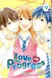 Vente livre :  Love in progress T.9  - Satonaka Mika - Mika Satonaka
