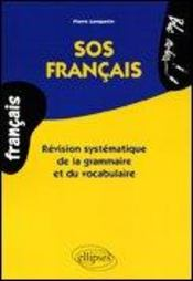 Sos Francais Revision Systematique De La Grammaire Et Du Vocabulaire - Intérieur - Format classique
